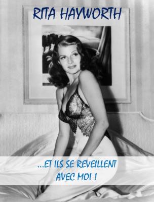 Rita Hayworth... et ils se réveillent avec moi !